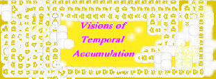 Visions of Temporal Accumulation